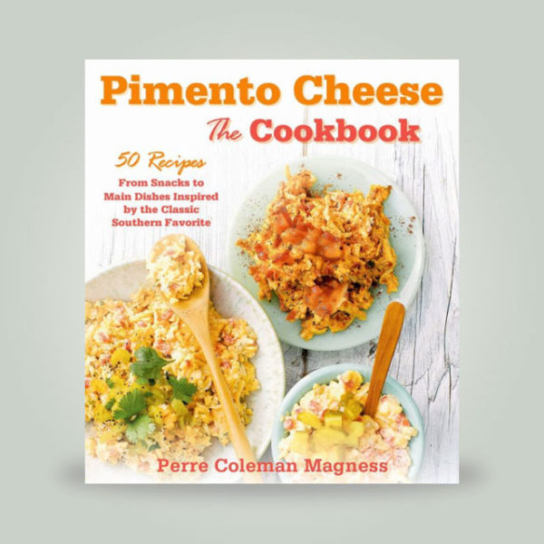 Pimento Cheese: The Cookbook book cover.