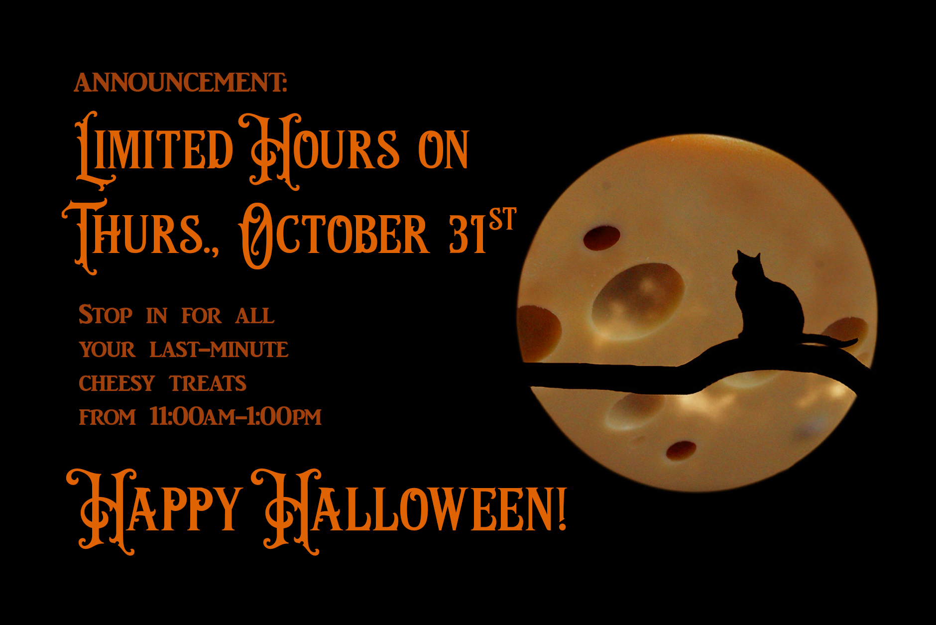2019 Halloween hours: 11 AM to 1 PM.