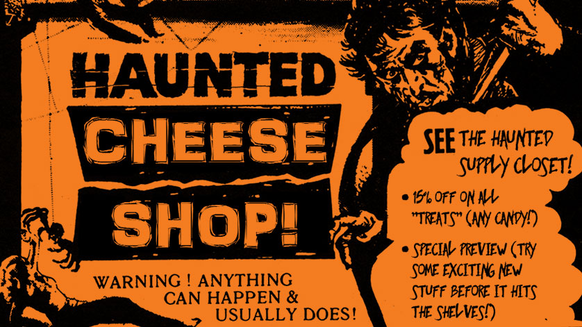Come to the Haunted Cheese Shop… if you dare!