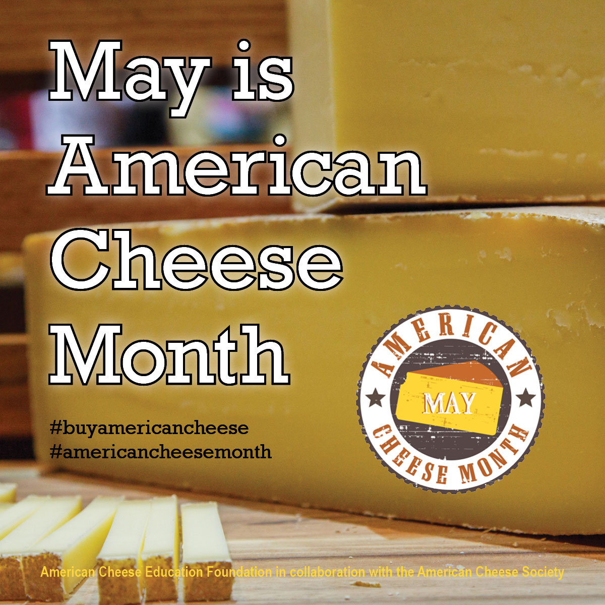 May is American Cheese Month.