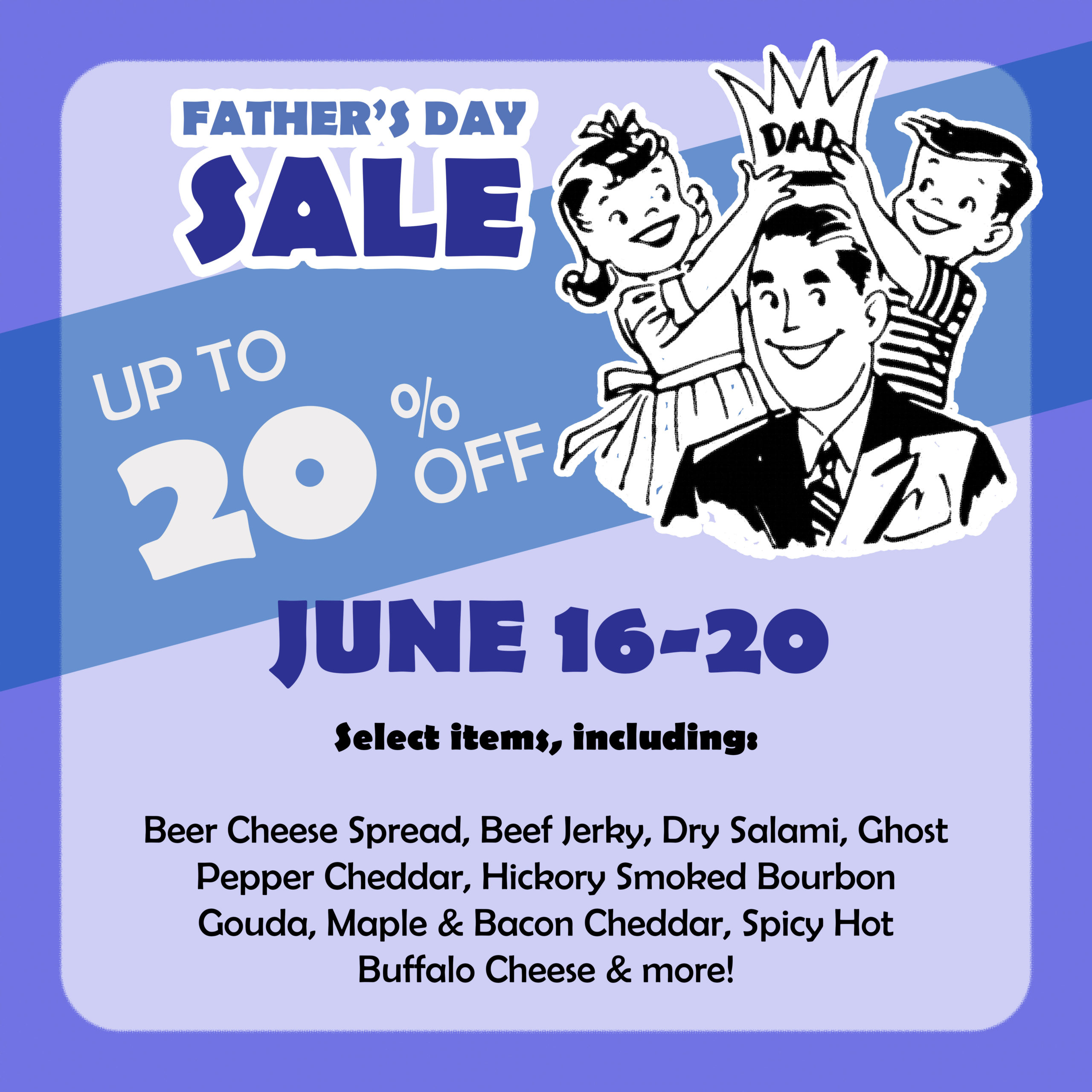 Father's Day Sale, June 16-20; save up to 20% on qualifying items.